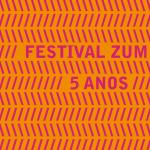 Festival ZUM 5 anos acontece em SP nos dias 3 e 4 de dezembro
